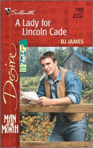 Lady For Lincoln Cade (Men Of Belle Terre) (Silhouette Desire, No 1369), BJ JAMES