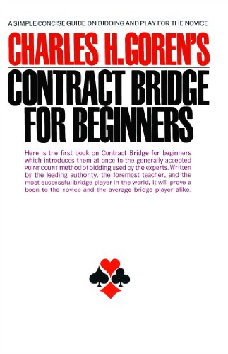 Contract Bridge for Beginners: A Simple Concise Guide on Bidding and Play for the Novice (A Fireside book) PDF