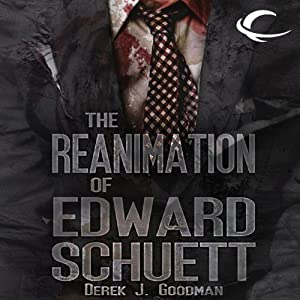 The Reanimation of Edward Schuett Audiobook
