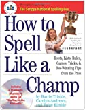 How to Spell Like a Champ: The Official Book and CD of the National Spelling Bee