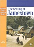 img - for The Settling of Jamestown (Landmark Events in American History) book / textbook / text book