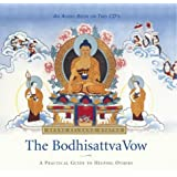 The Bodhisattva Vow: A Practical Guide to Helping Others ~ Geshe Kelsang Gyatso
