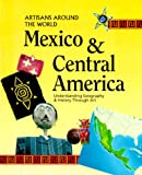 img - for Mexico and Central America (Artisans Around the World) book / textbook / text book