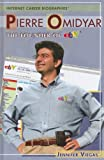 Pierre Omidyar: The Founder of Ebay (Internet Career Bios)