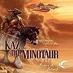 Kaz the Minotaur: Dragonlance: Heroes, Book 4 | Richard A. Knaak