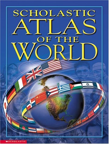 Scholastic Atlas of the World, KELLY MILES, SCHOLASTIC (EDT), PHILIP STEELE