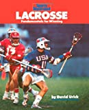 Lacrosse: Fundamentals for Winning (Sports Illustrated Winners Circle Books)