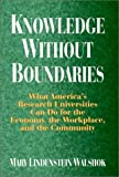 img - for Knowledge Without Boundaries: What America's Research Universities Can Do for the Economy, the Workplace, and the Community (Jossey-Bass Higher and Adult Education) book / textbook / text book