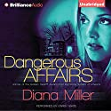 Dangerous Affairs (       UNABRIDGED) by Diana Miller Narrated by Karen White