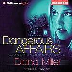 Dangerous Affairs | Diana Miller