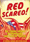 Red Scared! : The Commie Menace in Propaganda and Popular Culture (0811828875) by Barson, Michael