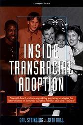 Inside Transracial AdoptionGail Hall Steinberg