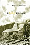 img - for The Gold Crusades: A Social History of Gold Rushes, 1849-1929 book / textbook / text book