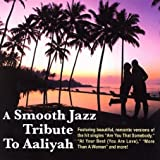 echange, troc Various Artists - A Smooth Jazz Tribute to Aaliyah