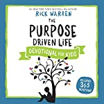 The Purpose Driven Life Devotional for Kids | Rick Warren