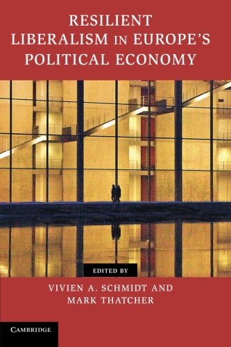 Resilient Liberalism in Europe's Political Economy (Contemporary European Politics)