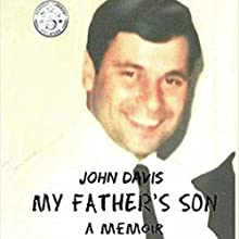My Father's Son: A Memoir Audiobook by John Davis Narrated by Steven Jay Cohen