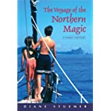 The Voyage of the Northern Magic: A Family Odysseyby Diane Stuemer