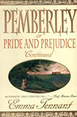 Pemberley: Or Pride and Prejudice Continued