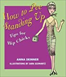 How to Pee Standing Up