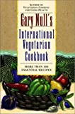 Gary Null's International Vegetarian Cookbook (0028623274) by Null, Gary