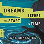 Dreams Before the Start of Time | Anne Charnock
