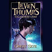 Leven Thumps and the Gateway to Foo: Book One | Obert Skye