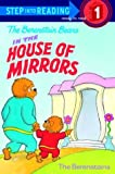 The Berenstain Bears in the House of Mirrors (Step Into Reading: A Step 1 Book)