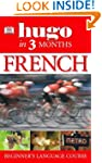 Hugo In Three Months: French: Your Es...