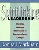 img - for Spiritlinking Leadership: Working Through Resistance to Organizational Change book / textbook / text book