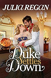 Historical Romance: The Duke Settles Down (Historical Victorian Mystery Romance) (Rogue Lady 19th Century England Romance)