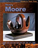 Henry Moore (Artists in Their Time)