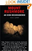 Mount Rushmore: An Icon Reconsidered (Nation Books)