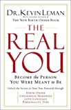 The Real You: Become the Person You Were Meant to Be (0800718186) by Leman, Kevin