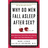 Why Do Men Fall Asleep After Sex?: More Questions You'd Only Ask a Doctor After Your Third Whiskey Sour ~ Mark Leyner