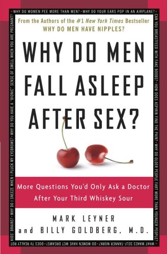 Why Do Men Fall Asleep After Sex?: More Questions You