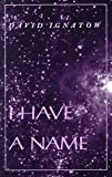 I Have a Name (Wesleyan Poetry Series)