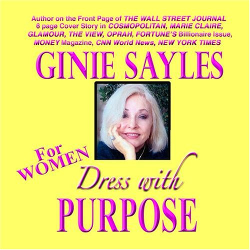 DRESS WITH PURPOSE - FOR WOMEN by GINIE SAYLES