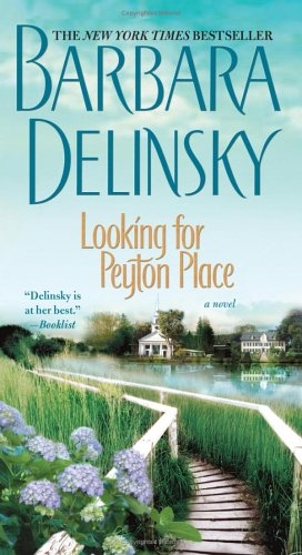 Looking for Peyton Place: A Novel, BARBARA DELINSKY