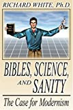 Bibles, Science, and Sanity (0805966307) by White, Richard