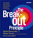 img - for The Breakout Principle: How to Activate the Natural Trigger that Maximizes Creativity, Athletic Performance, Productivity and Personal Well-Being book / textbook / text book