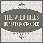 The Wild Hills | Rupert Croft-Cooke
