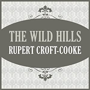 The Wild Hills | [Rupert Croft-Cooke]
