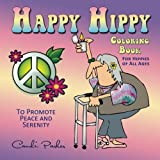 Happy Hippy Coloring Book: For Hippies of All Ages