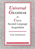 img - for Universal Grammar in Child Second Language Acquisition: Null subjects and morphological uniformity (Language Acquisition and Language Disorders) book / textbook / text book