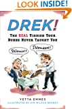 Drek!: The Real Yiddish Your Bubbe Never Taught You