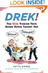 Drek!: The Real Yiddish Your Bubbe Ne...