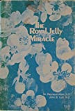 The Royal Jelly Miracle (0879040238) by Allen, Reynalud