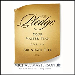 The Pledge: Your Master Plan for an Abundant Life | [Michael Masterson]