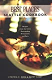img - for Best Places Seattle Cookbook: Recipes from the City's Outstanding Restaurants and Bars book / textbook / text book